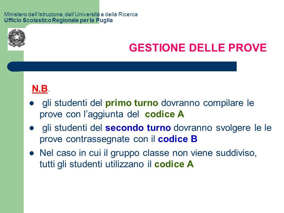 N.B. gli studenti del primo turno dovranno compilare le prove con laggiunta del codice A gli studenti del secondo turno dovranno svolgere le le prove