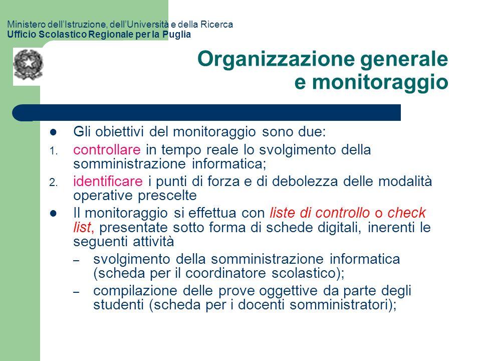 Organizzazione generale e monitoraggio Gli obiettivi del monitoraggio sono due: 1.