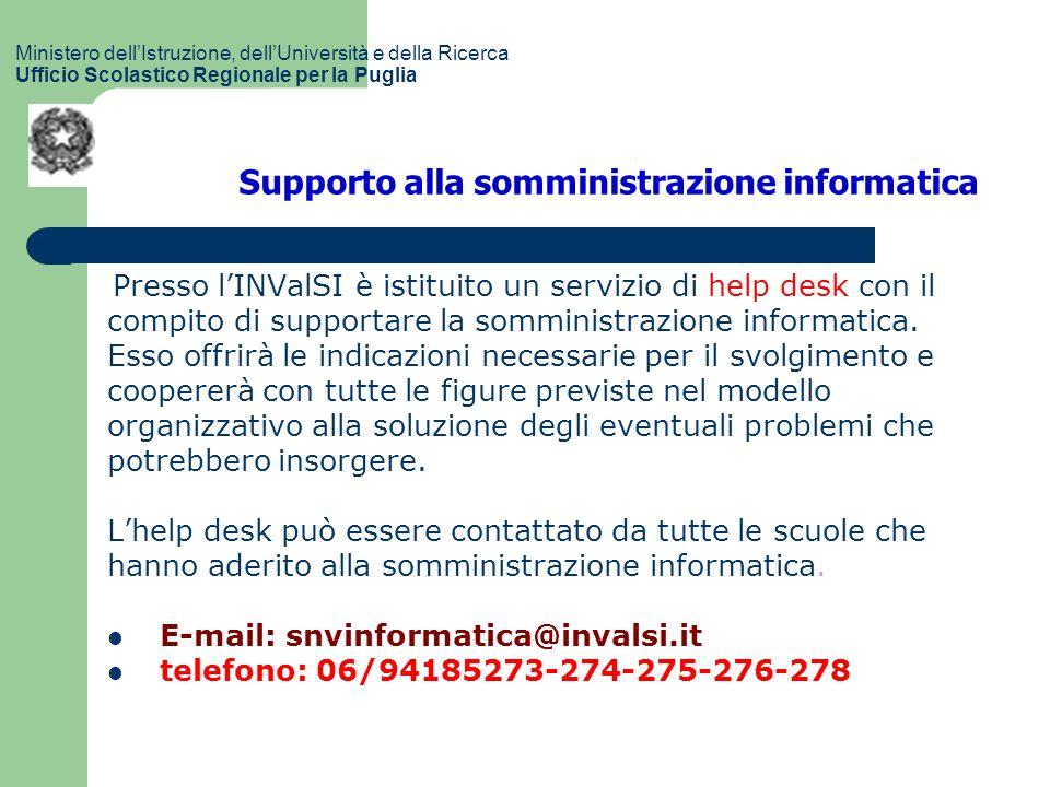 Supporto alla somministrazione informatica Presso lINValSI è istituito un servizio di help desk con il compito di supportare la somministrazione informatica.