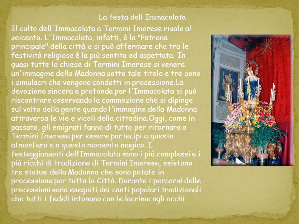Il culto dell'Immacolata a Termini Imerese risale al seicento. L'Immacolata, infatti, è la