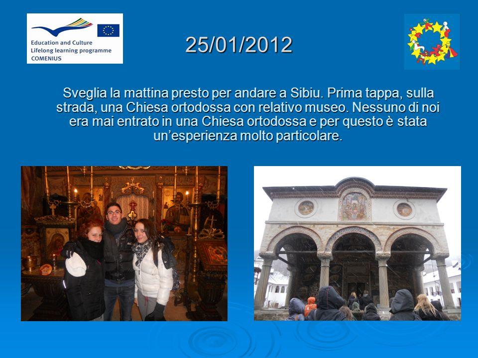 25/01/2012 Sveglia la mattina presto per andare a Sibiu.