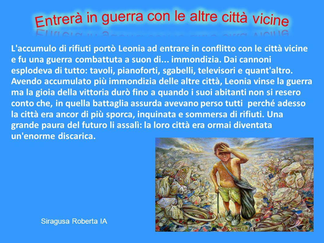 L'accumulo di rifiuti portò Leonia ad entrare in conflitto con le città vicine e fu una guerra combattuta a suon di... immondizia. Dai cannoni esplode