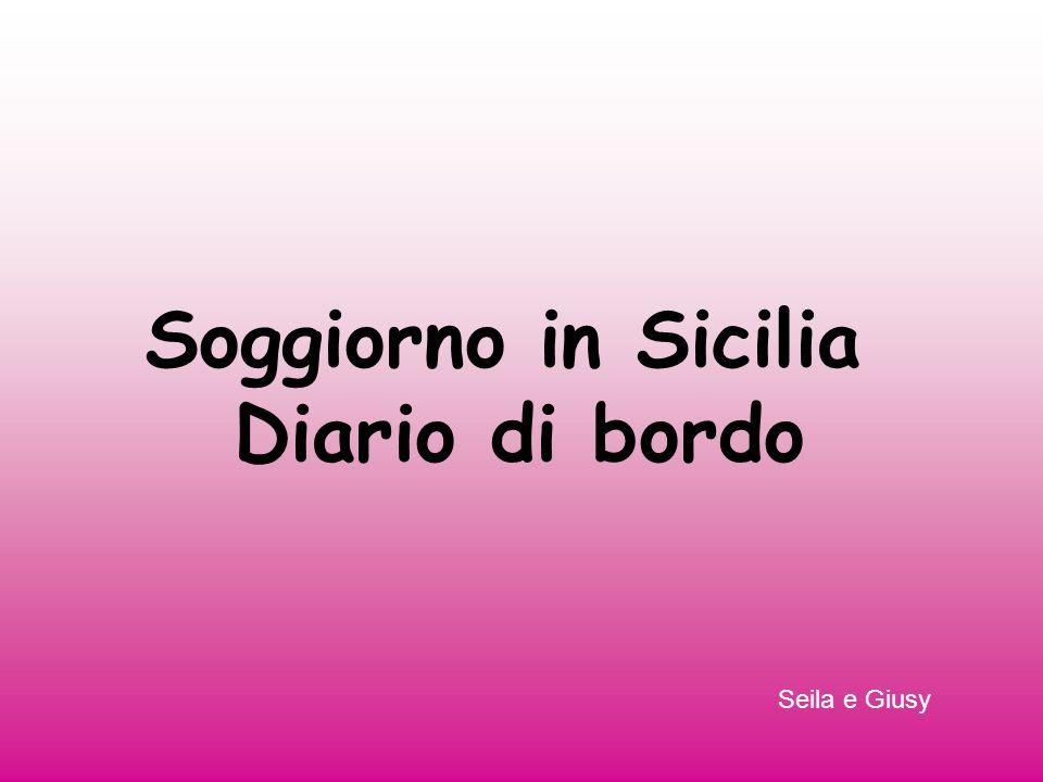 Soggiorno in Sicilia Diario di bordo Seila e Giusy