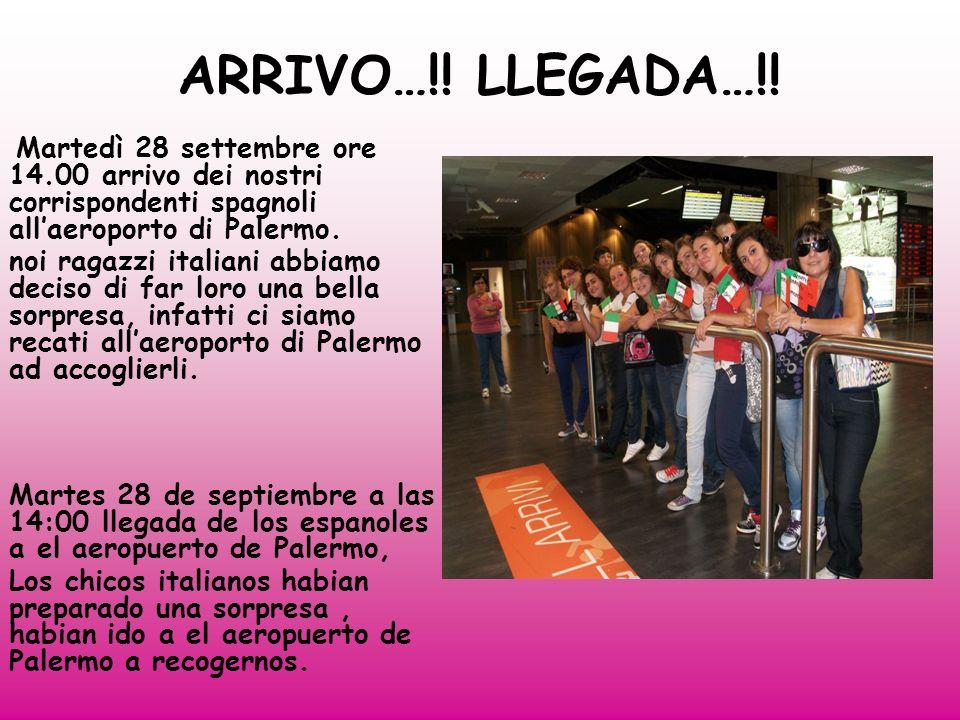 ARRIVO…!! LLEGADA…!! Martedì 28 settembre ore 14.00 arrivo dei nostri corrispondenti spagnoli allaeroporto di Palermo. noi ragazzi italiani abbiamo de