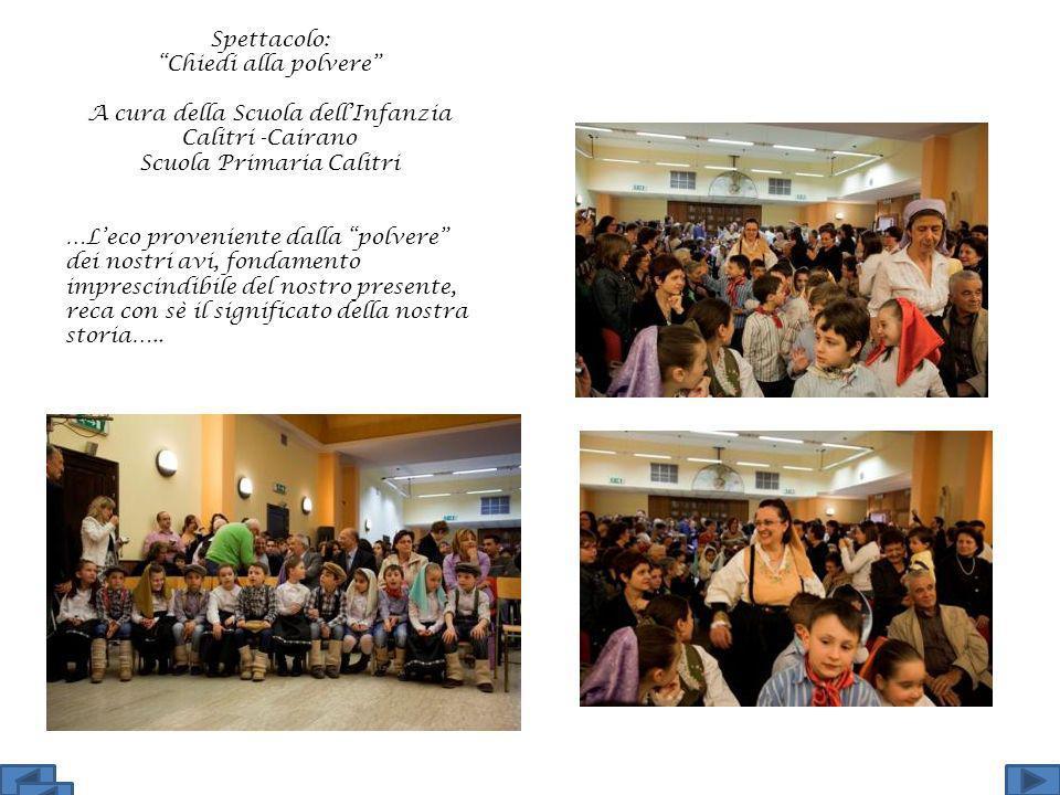 Spettacolo: Chiedi alla polvere A cura della Scuola dellInfanzia Calitri -Cairano Scuola Primaria Calitri …Leco proveniente dalla polvere dei nostri a