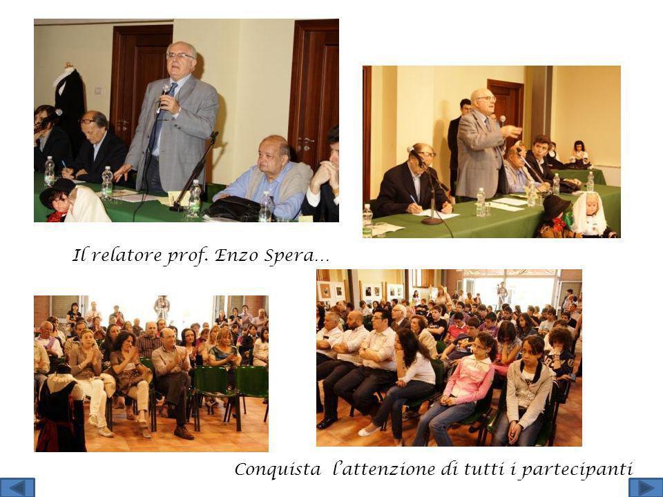 Il relatore prof. Enzo Spera… Conquista lattenzione di tutti i partecipanti