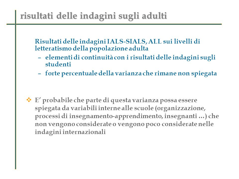 Risultati delle indagini IALS-SIALS, ALL sui livelli di letteratismo della popolazione adulta – elementi di continuità con i risultati delle indagini