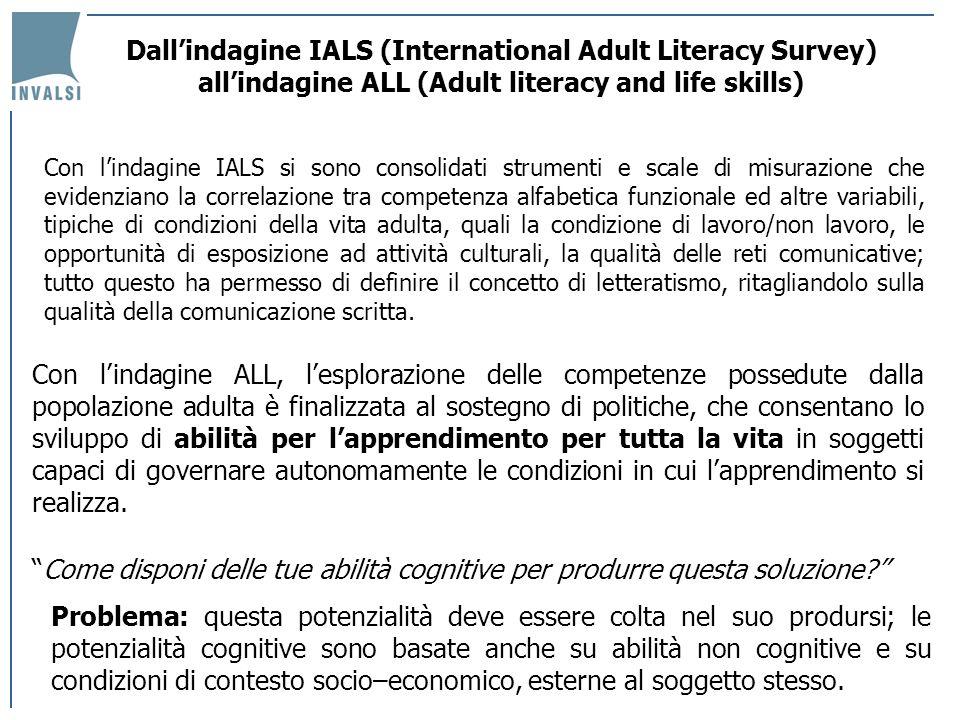 Con lindagine IALS si sono consolidati strumenti e scale di misurazione che evidenziano la correlazione tra competenza alfabetica funzionale ed altre