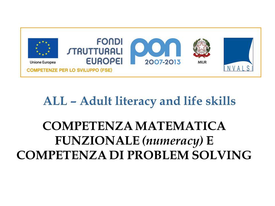 COMPETENZA MATEMATICA FUNZIONALE (numeracy) E COMPETENZA DI PROBLEM SOLVING ALL – Adult literacy and life skills