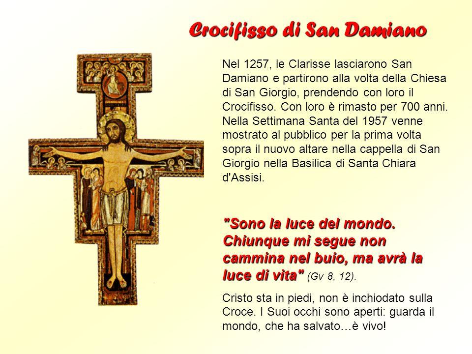 Nel 1257, le Clarisse lasciarono San Damiano e partirono alla volta della Chiesa di San Giorgio, prendendo con loro il Crocifisso. Con loro è rimasto