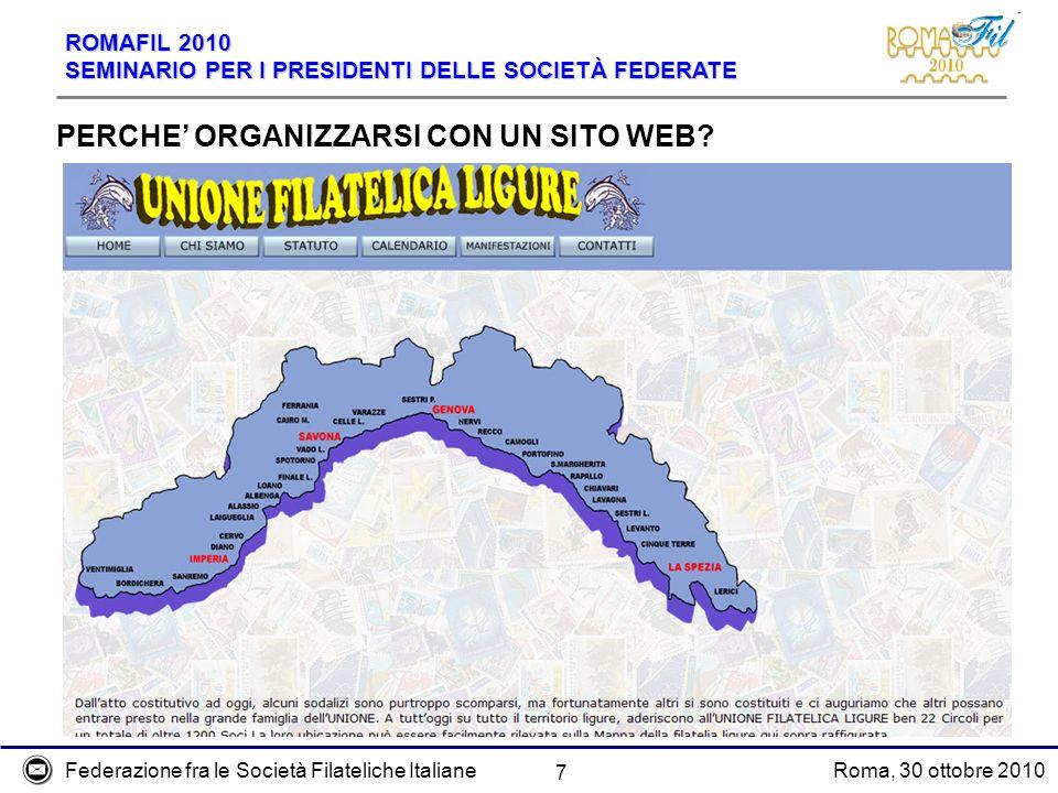Federazione fra le Società Filateliche ItalianeRoma, 30 ottobre 2010 ROMAFIL 2010 SEMINARIO PER I PRESIDENTI DELLE SOCIETÀ FEDERATE 7 PERCHE ORGANIZZA