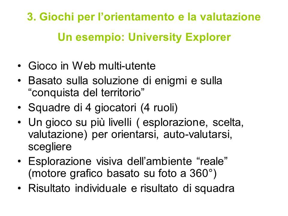 Un esempio: University Explorer Gioco in Web multi-utente Basato sulla soluzione di enigmi e sulla conquista del territorio Squadre di 4 giocatori (4