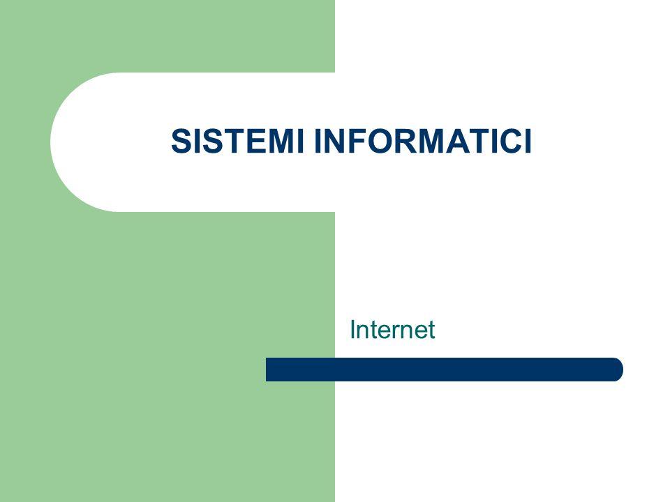 SISTEMI INFORMATICI Internet