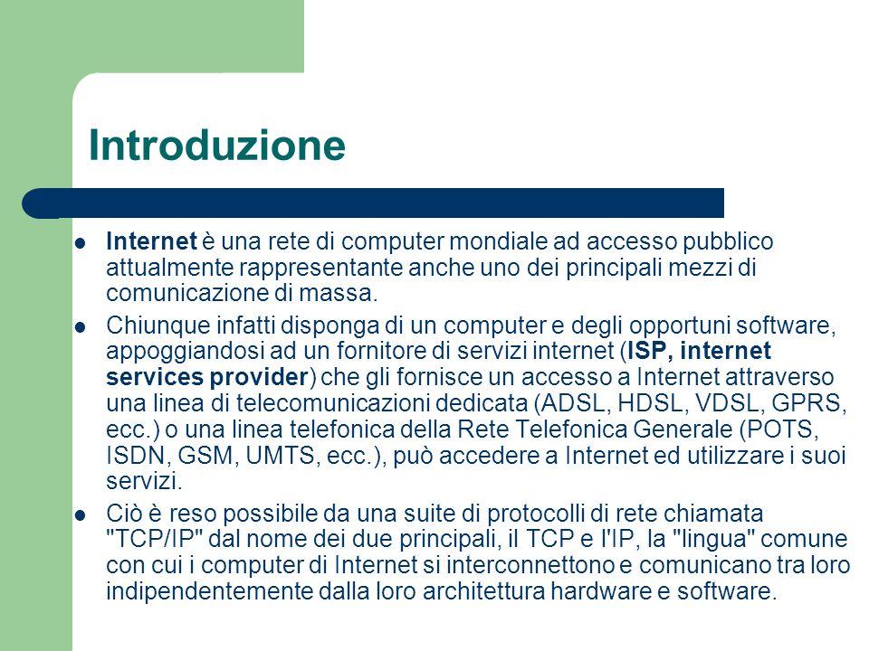 Introduzione Internet è una rete di computer mondiale ad accesso pubblico attualmente rappresentante anche uno dei principali mezzi di comunicazione di massa.