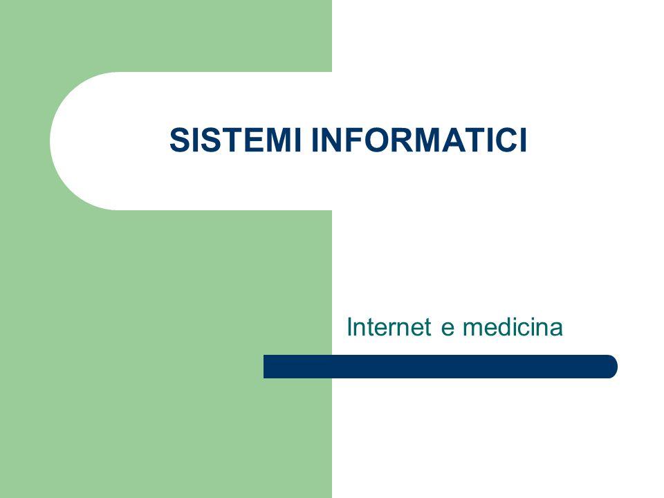 SISTEMI INFORMATICI Internet e medicina