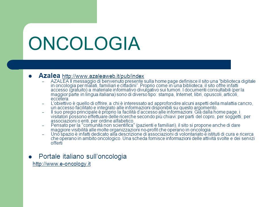 ONCOLOGIA Azalea http://www.azaleaweb.it/pub/indexhttp://www.azaleaweb.it/pub/index – AZALEA Il messaggio di benvenuto presente sulla home page defini