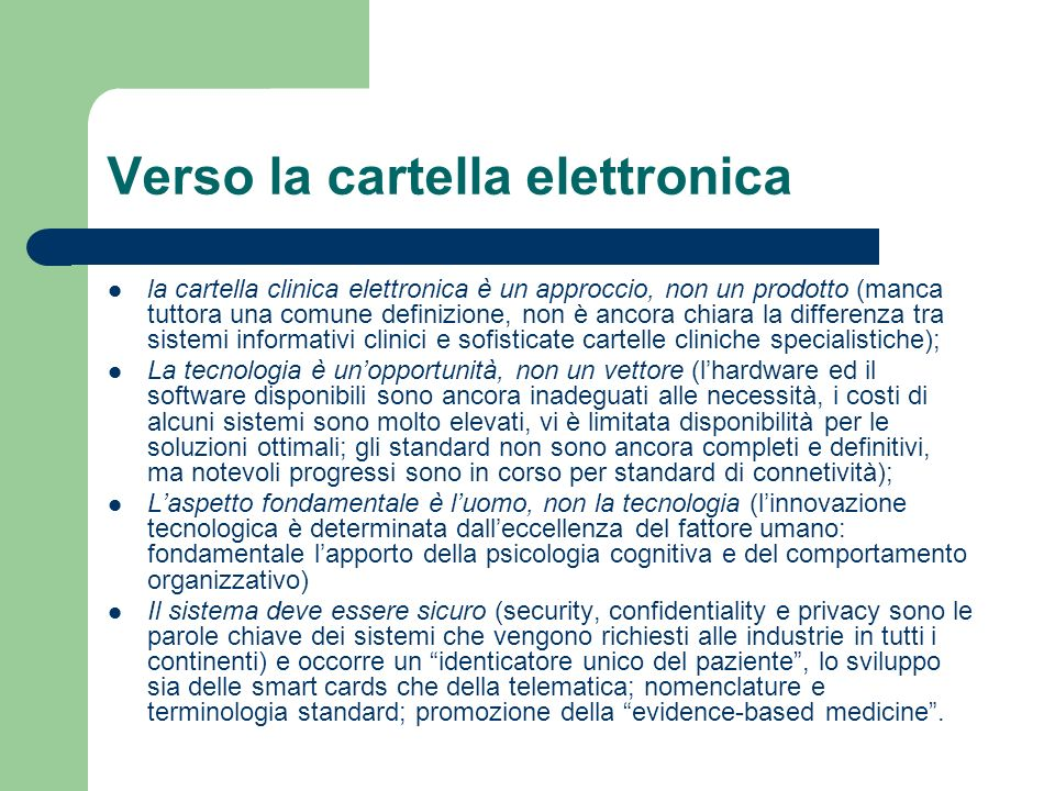 Verso la cartella elettronica la cartella clinica elettronica è un approccio, non un prodotto (manca tuttora una comune definizione, non è ancora chia