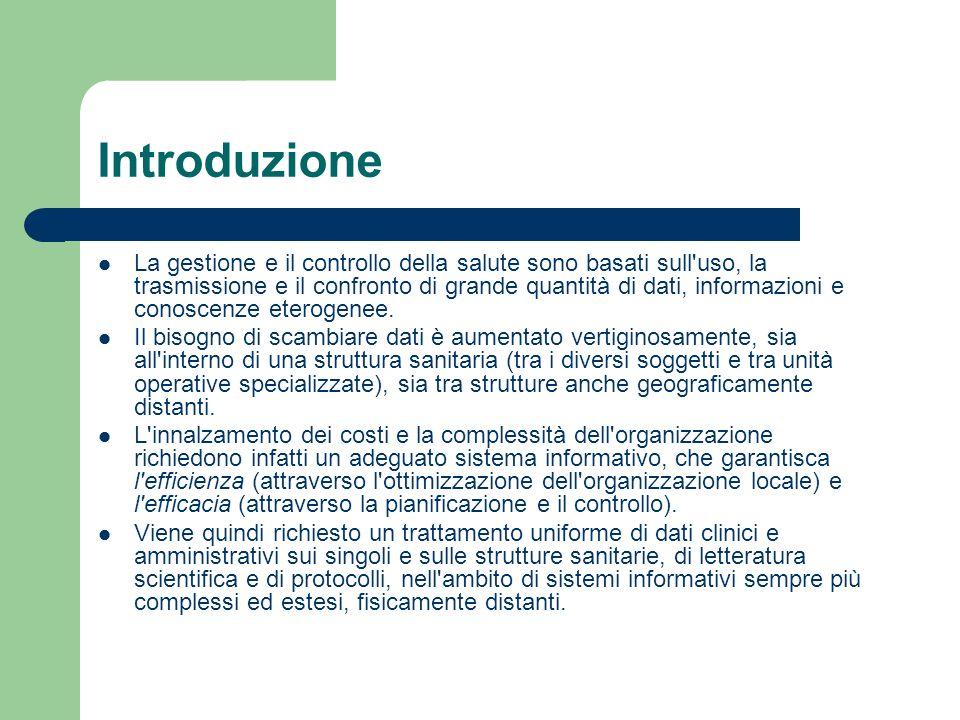 Introduzione La gestione e il controllo della salute sono basati sull'uso, la trasmissione e il confronto di grande quantità di dati, informazioni e c