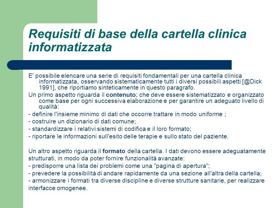 Requisiti di base della cartella clinica informatizzata E' possibile elencare una serie di requisiti fondamentali per una cartella clinica informatizz