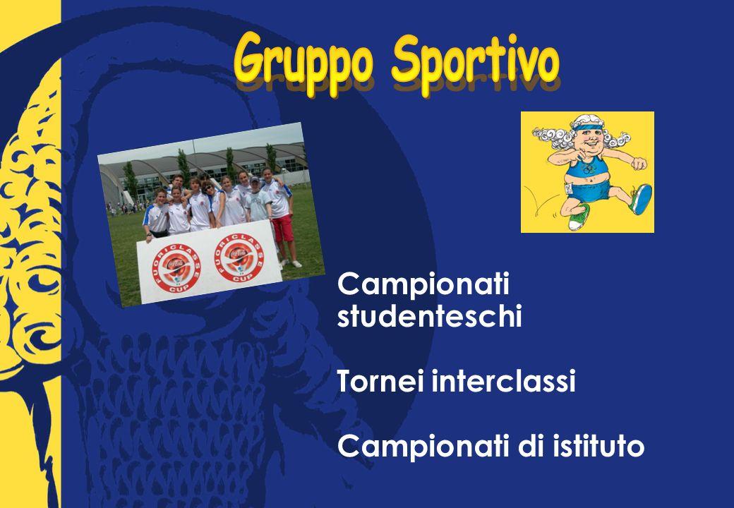 Campionati studenteschi Tornei interclassi Campionati di istituto