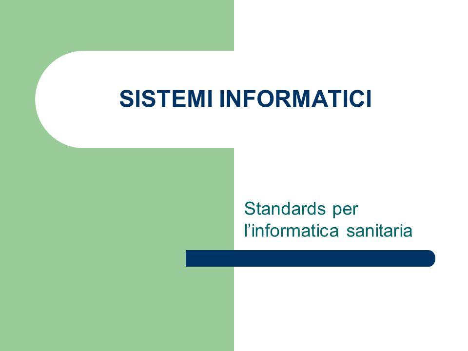 SISTEMI INFORMATICI Standards per linformatica sanitaria