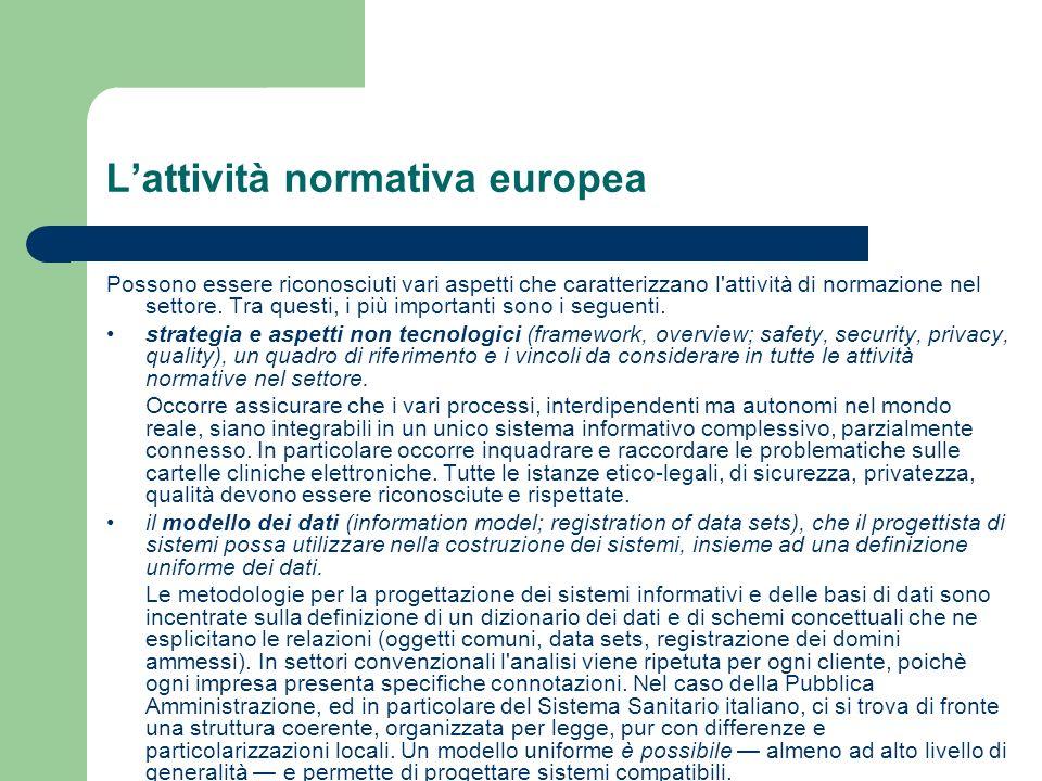 Lattività normativa europea Possono essere riconosciuti vari aspetti che caratterizzano l'attività di normazione nel settore. Tra questi, i più import