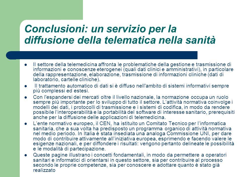 Conclusioni: un servizio per la diffusione della telematica nella sanità Il settore della telemedicina affronta le problematiche della gestione e tras