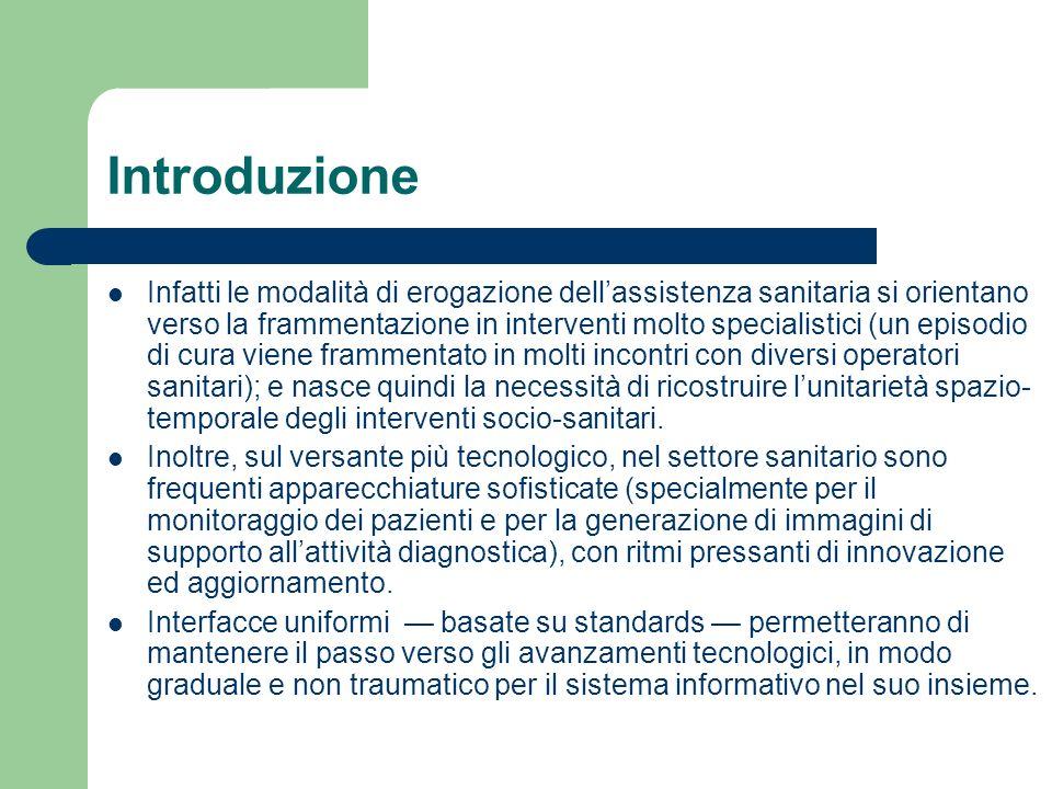 Introduzione Infatti le modalità di erogazione dellassistenza sanitaria si orientano verso la frammentazione in interventi molto specialistici (un epi