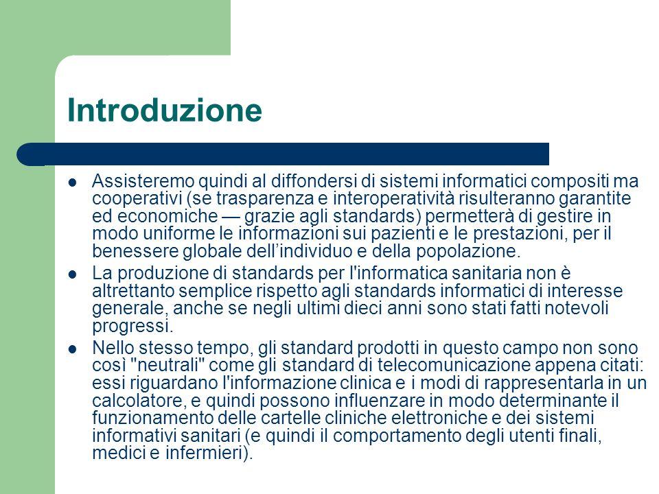 Introduzione Assisteremo quindi al diffondersi di sistemi informatici compositi ma cooperativi (se trasparenza e interoperatività risulteranno garanti