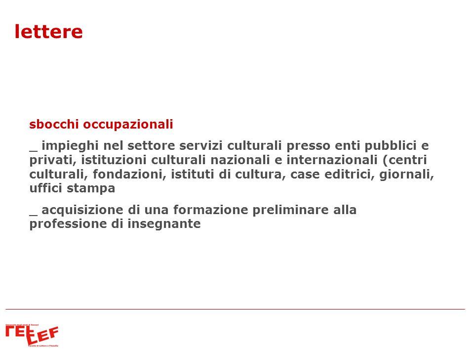 sbocchi occupazionali _ impieghi nel settore servizi culturali presso enti pubblici e privati, istituzioni culturali nazionali e internazionali (centr