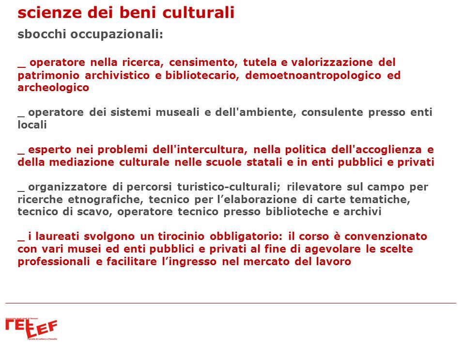 sbocchi occupazionali: _ operatore nella ricerca, censimento, tutela e valorizzazione del patrimonio archivistico e bibliotecario, demoetnoantropologi