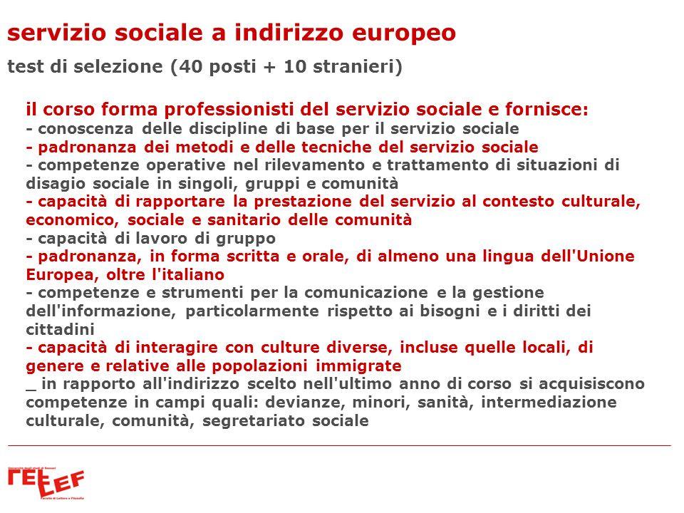 servizio sociale a indirizzo europeo test di selezione (40 posti + 10 stranieri) il corso forma professionisti del servizio sociale e fornisce: - cono