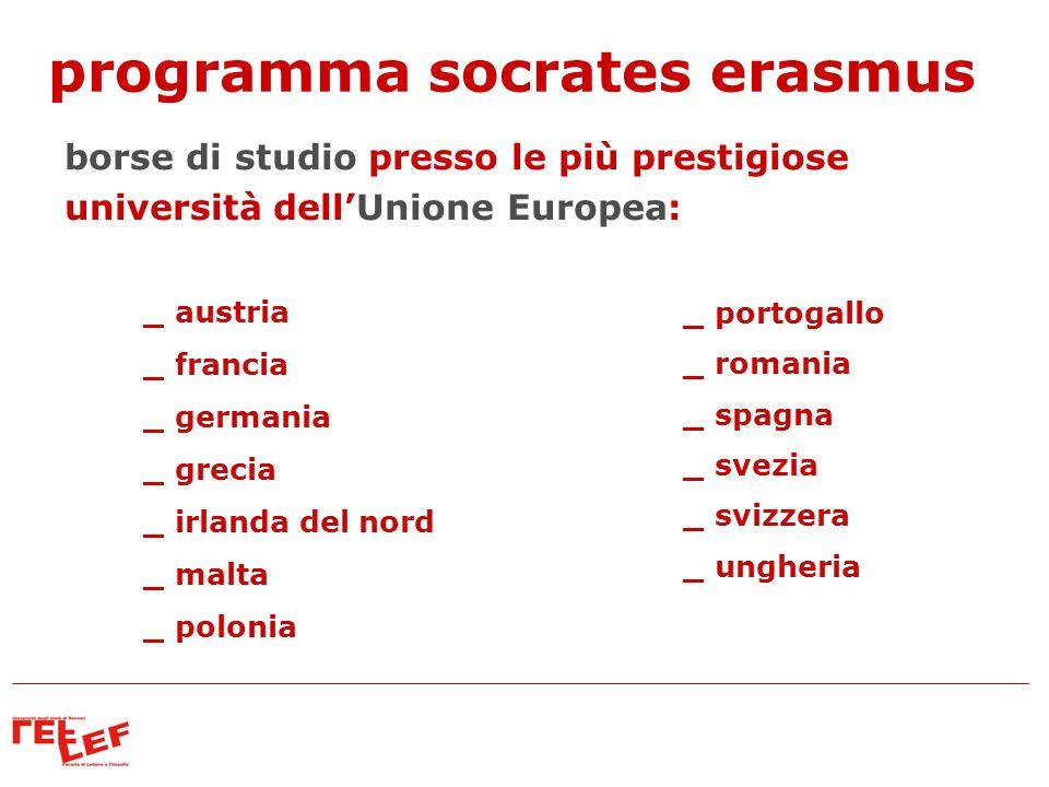 programma socrates erasmus borse di studio presso le più prestigiose università dellUnione Europea: _ austria _ francia _ germania _ grecia _ irlanda