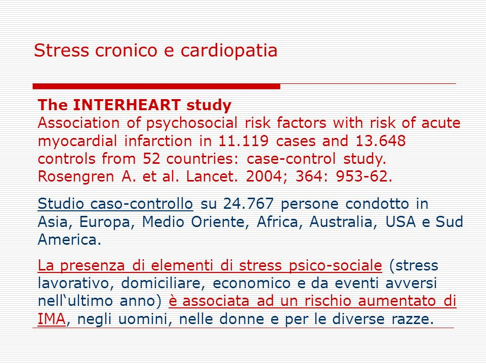 The INTERHEART study Association of psychosocial risk factors with risk of acute myocardial infarction in 11.119 cases and 13.648 controls from 52 cou