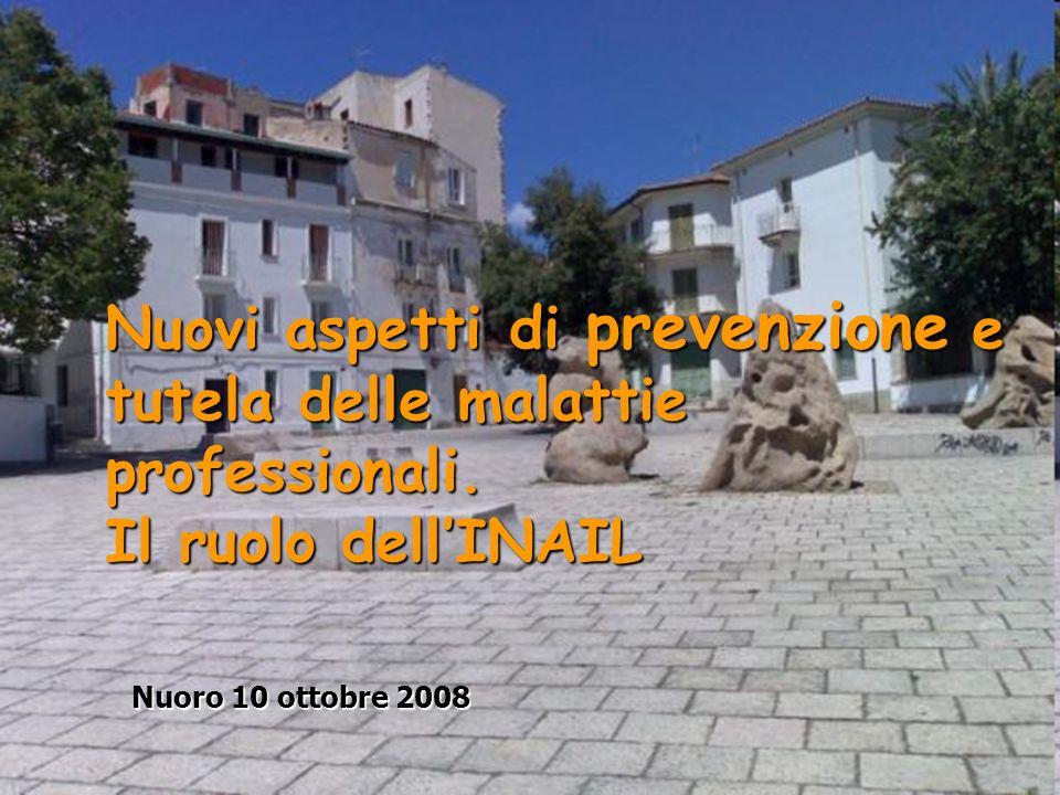 Nuoro 10 ottobre 20081 Nuovi aspetti di prevenzione e tutela delle malattie professionali.