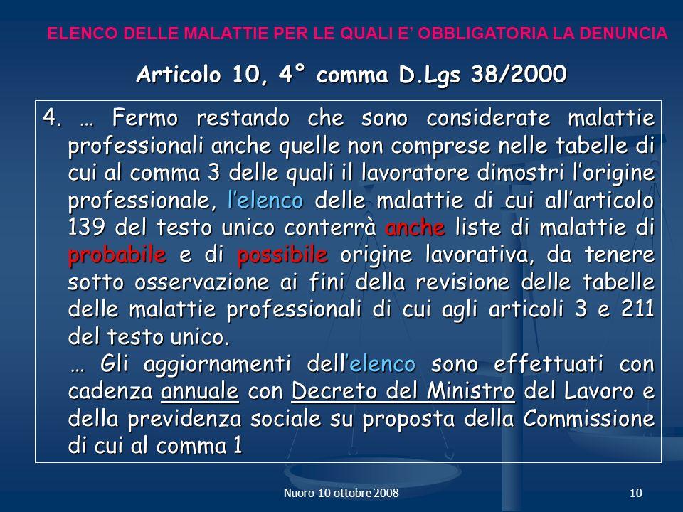 Nuoro 10 ottobre 200810 ELENCO DELLE MALATTIE PER LE QUALI E OBBLIGATORIA LA DENUNCIA Articolo 10, 4° comma D.Lgs 38/2000 4.