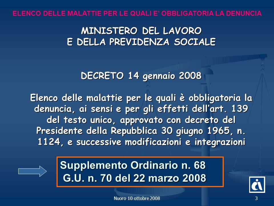 Nuoro 10 ottobre 20083 MINISTERO DEL LAVORO E DELLA PREVIDENZA SOCIALE DECRETO 14 gennaio 2008 Elenco delle malattie per le quali è obbligatoria la denuncia, ai sensi e per gli effetti dellart.