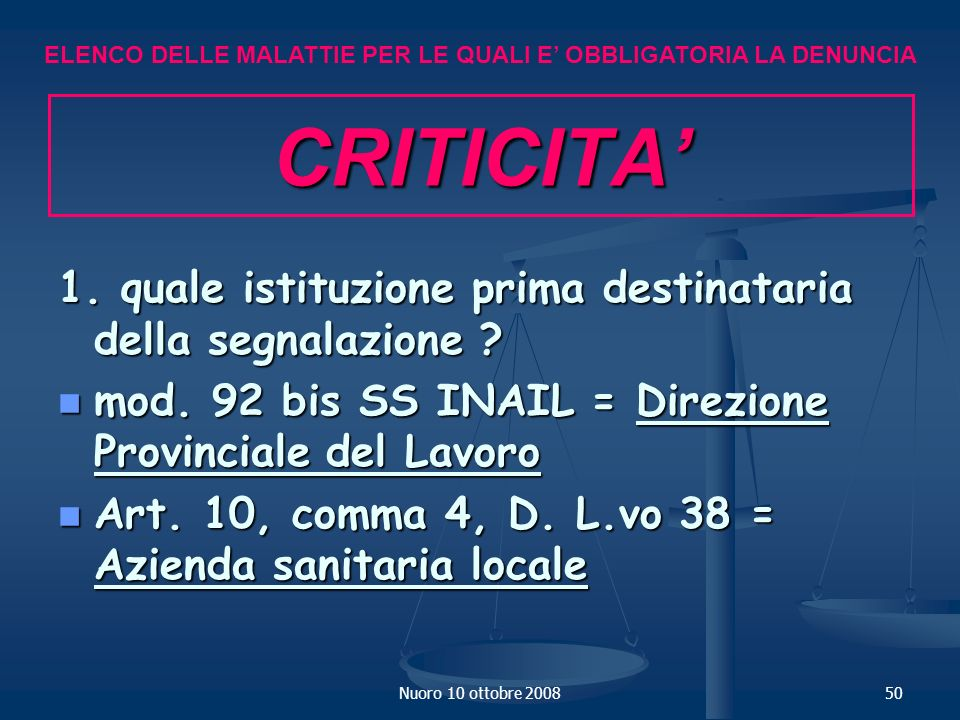 Nuoro 10 ottobre 200850 CRITICITA 1.quale istituzione prima destinataria della segnalazione .