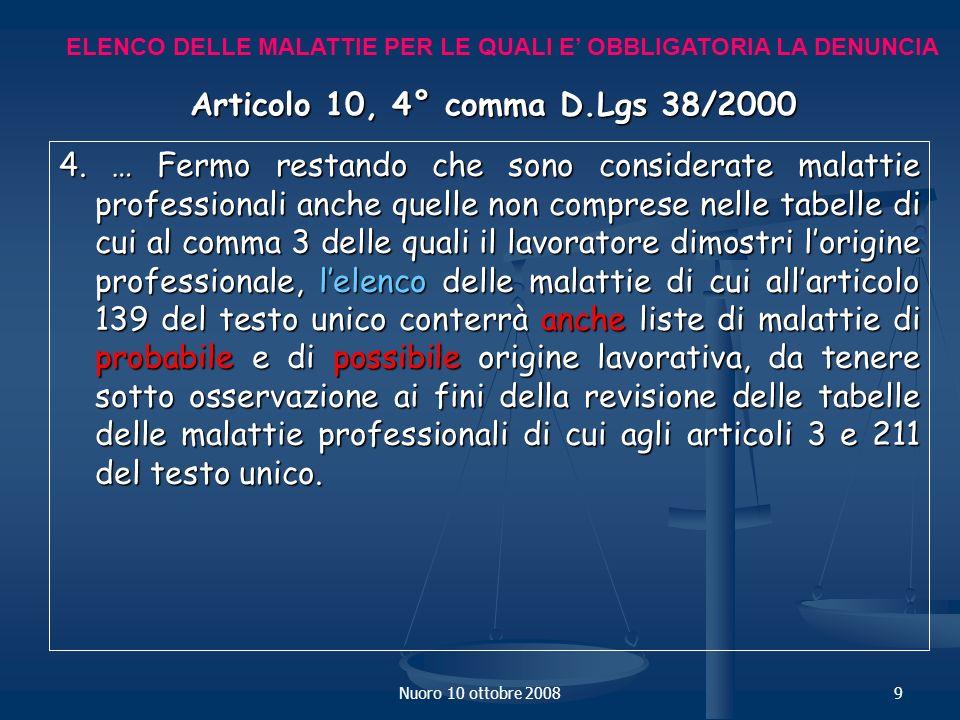 Nuoro 10 ottobre 20089 ELENCO DELLE MALATTIE PER LE QUALI E OBBLIGATORIA LA DENUNCIA Articolo 10, 4° comma D.Lgs 38/2000 4.
