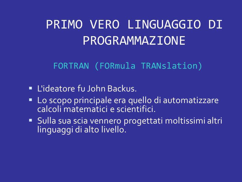 Linguaggio di programmazione di secondo livello: Algol Progettato da un comitato internazionale con l obiettivo di creare un linguaggio universale.