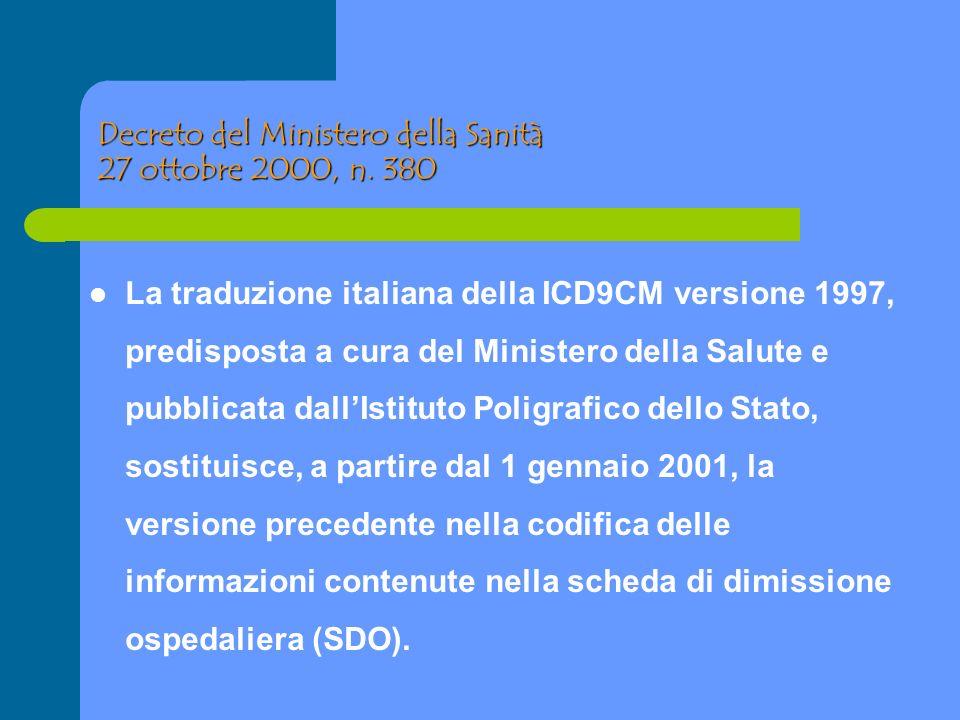 Decreto del Ministero della Sanità 27 ottobre 2000, n. 380 La traduzione italiana della ICD9CM versione 1997, predisposta a cura del Ministero della S