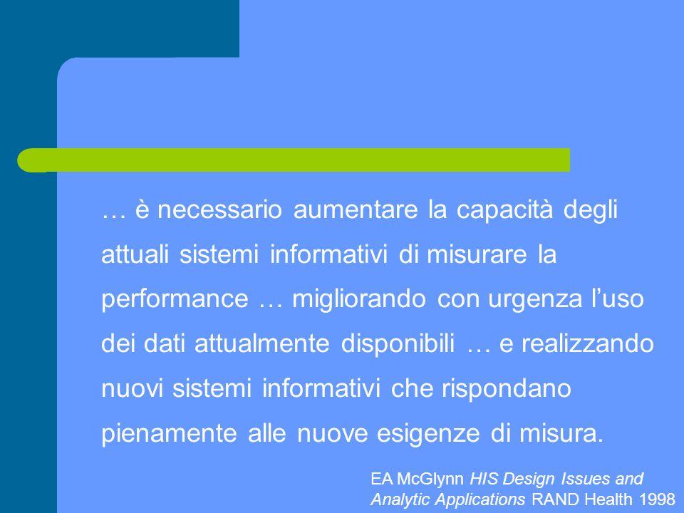 … è necessario aumentare la capacità degli attuali sistemi informativi di misurare la performance … migliorando con urgenza luso dei dati attualmente
