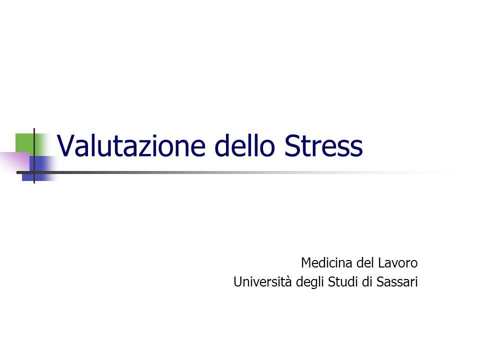 Valutazione dello Stress Medicina del Lavoro Università degli Studi di Sassari