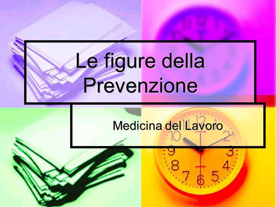 Le figure della Prevenzione Medicina del Lavoro