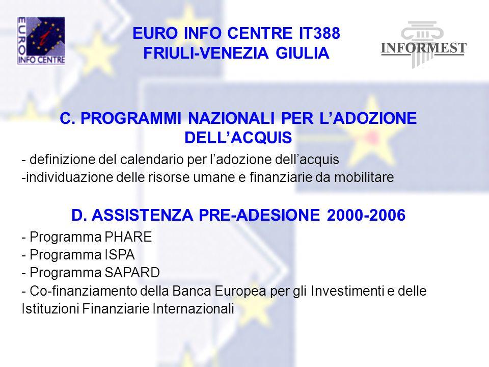 EURO INFO CENTRE IT388 FRIULI-VENEZIA GIULIA C. PROGRAMMI NAZIONALI PER LADOZIONE DELLACQUIS - definizione del calendario per ladozione dellacquis -in