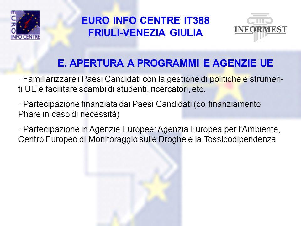 EURO INFO CENTRE IT388 FRIULI-VENEZIA GIULIA E. APERTURA A PROGRAMMI E AGENZIE UE - Familiarizzare i Paesi Candidati con la gestione di politiche e st