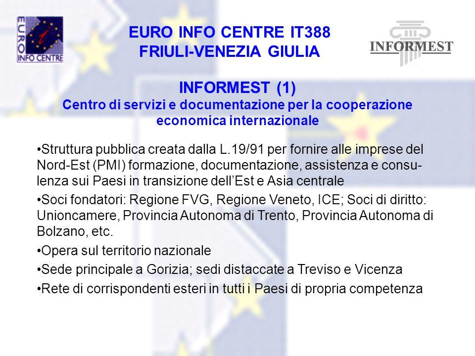 EURO INFO CENTRE IT388 FRIULI-VENEZIA GIULIA INFORMEST (1) Centro di servizi e documentazione per la cooperazione economica internazionale Struttura p