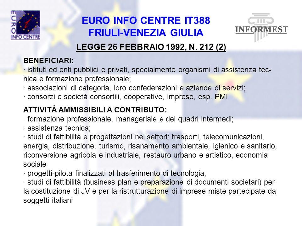 EURO INFO CENTRE IT388 FRIULI-VENEZIA GIULIA LEGGE 26 FEBBRAIO 1992, N. 212 (2) BENEFICIARI: · istituti ed enti pubblici e privati, specialmente organ
