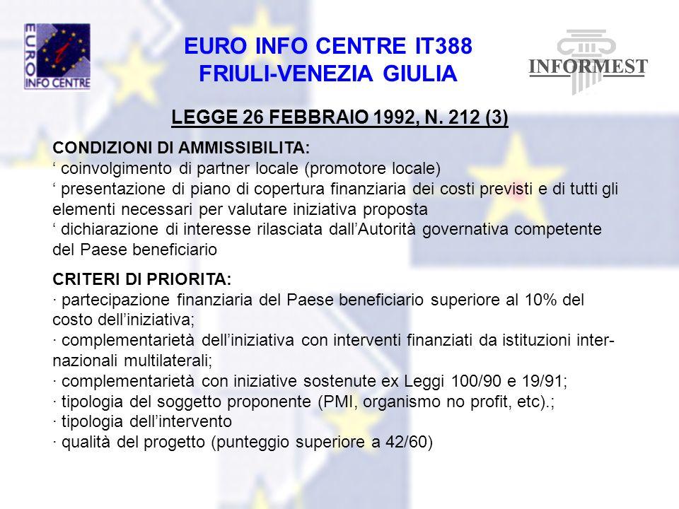 EURO INFO CENTRE IT388 FRIULI-VENEZIA GIULIA LEGGE 26 FEBBRAIO 1992, N. 212 (3) CONDIZIONI DI AMMISSIBILITA: coinvolgimento di partner locale (promoto