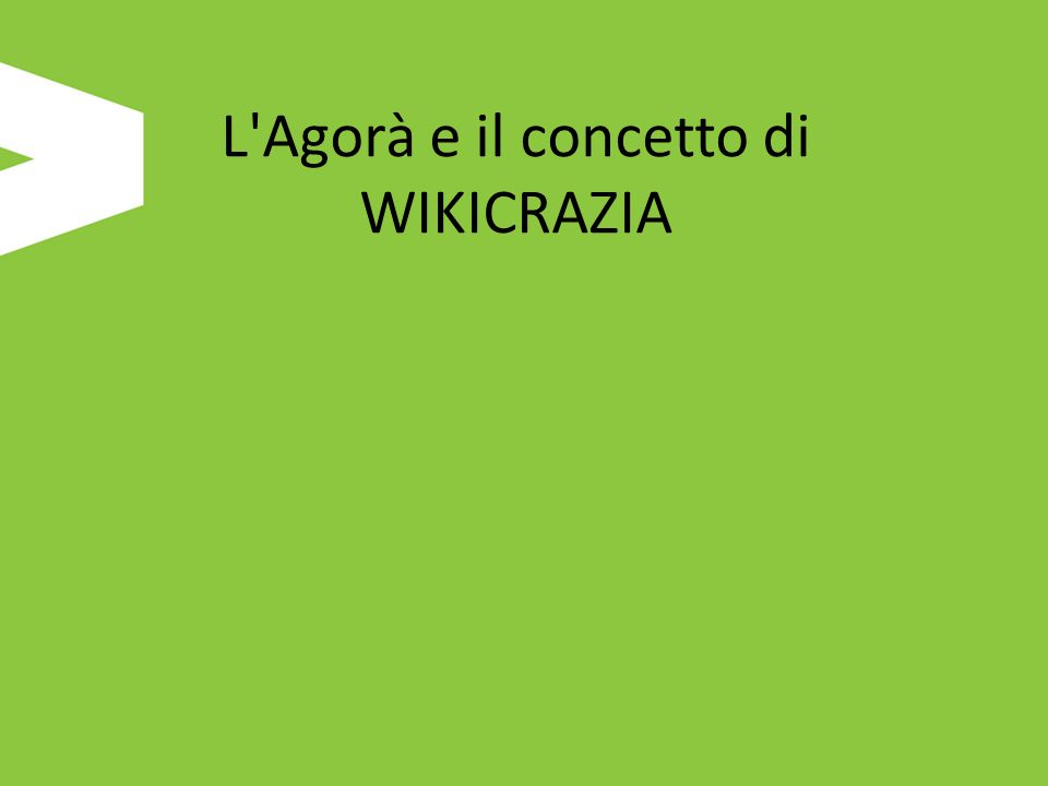 L'Agorà e il concetto di WIKICRAZIA